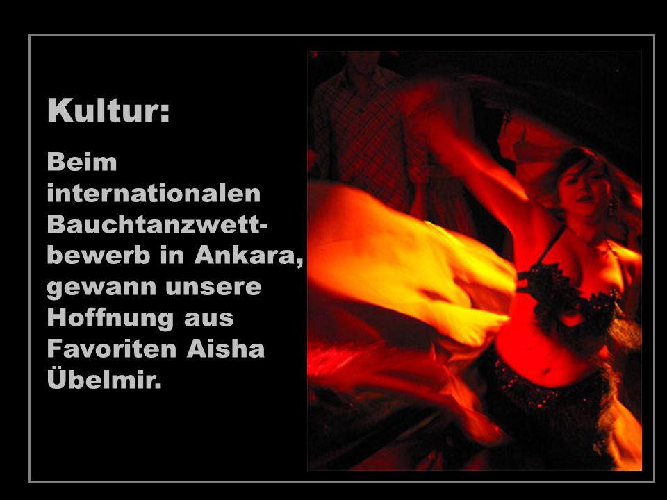 Kultur: Beim internationalen Bauchtanzwett- bewerb in Ankara, gewann unsere Hoffnung aus Favoriten Aisha Übelmir.