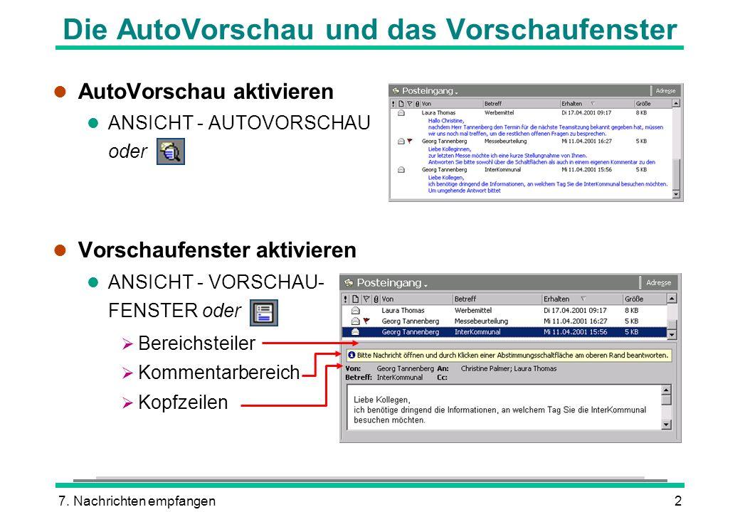 7. Nachrichten empfangen2 Die AutoVorschau und das Vorschaufenster l AutoVorschau aktivieren l ANSICHT - AUTOVORSCHAU oder l Vorschaufenster aktiviere