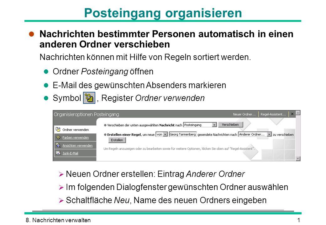 8. Nachrichten verwalten1 Posteingang organisieren l Nachrichten bestimmter Personen automatisch in einen anderen Ordner verschieben Nachrichten könne
