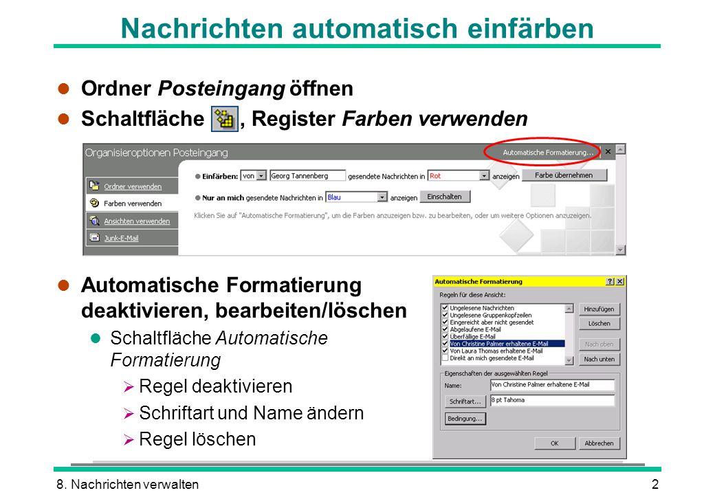 8. Nachrichten verwalten2 l Ordner Posteingang öffnen l Schaltfläche, Register Farben verwenden l Automatische Formatierung deaktivieren, bearbeiten/l