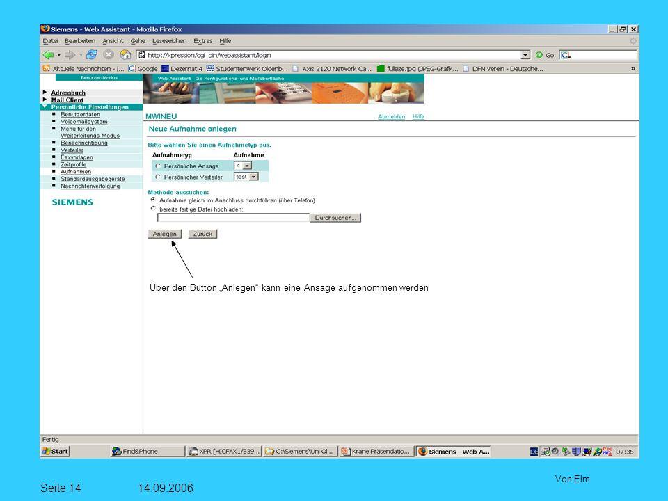 Seite 14 14.09.2006 Von Elm Über den Button Anlegen kann eine Ansage aufgenommen werden