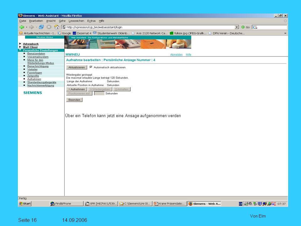 Seite 16 14.09.2006 Von Elm Über ein Telefon kann jetzt eine Ansage aufgenommen werden