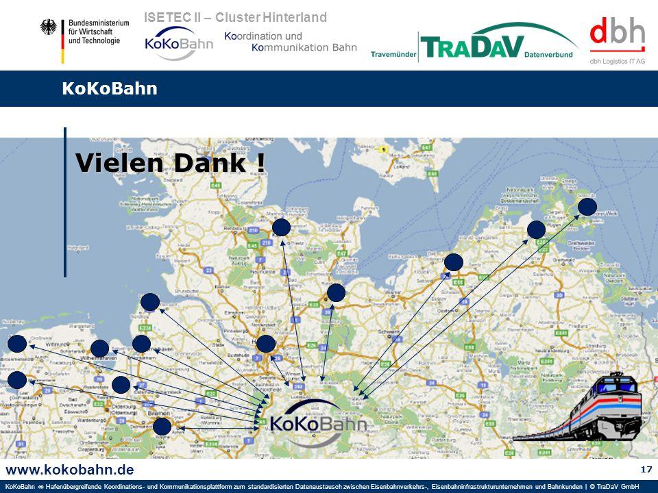 www.kokobahn.de KoKoBahn Hafenübergreifende Koordinations- und Kommunikationsplattform zum standardisierten Datenaustausch zwischen Eisenbahnverkehrs-, Eisenbahninfrastrukturunternehmen und Bahnkunden | © TraDaV GmbH ISETEC II – Cluster Hinterland Vielen Dank .