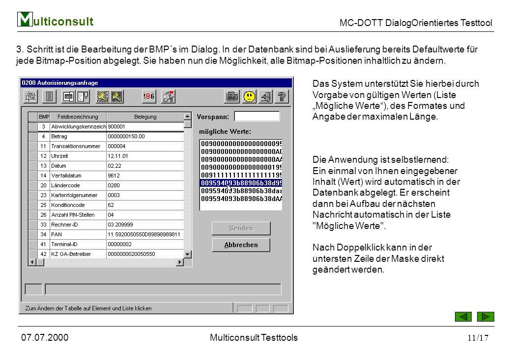 ulticonsult MC-DOTT DialogOrientiertes Testtool 07.07.2000Multiconsult Testtools11/17 3.