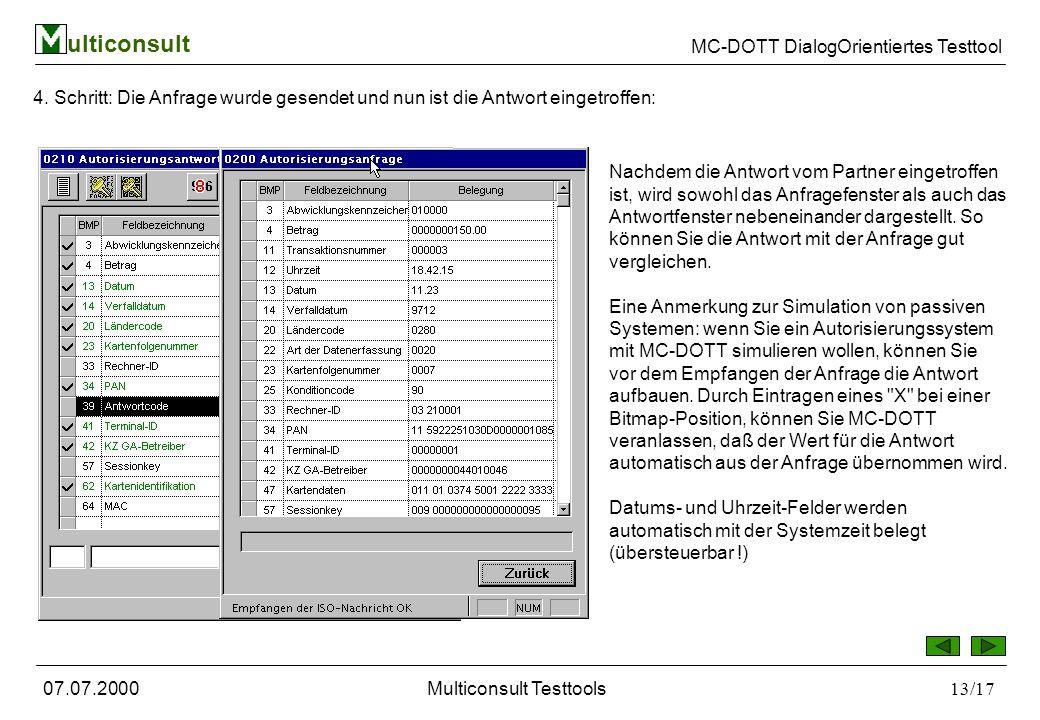 ulticonsult MC-DOTT DialogOrientiertes Testtool 07.07.2000Multiconsult Testtools13/17 4.