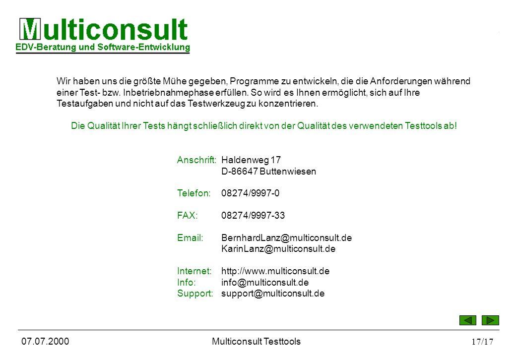 ulticonsult MC-DOTT DialogOrientiertes Testtool 07.07.2000Multiconsult Testtools17/17 Wir haben uns die größte Mühe gegeben, Programme zu entwickeln, die die Anforderungen während einer Test- bzw.