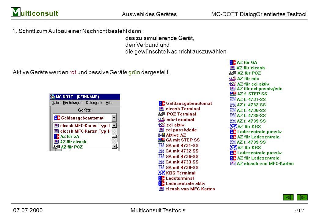 ulticonsult MC-DOTT DialogOrientiertes Testtool 07.07.2000Multiconsult Testtools7/17 Auswahl des Gerätes 1.