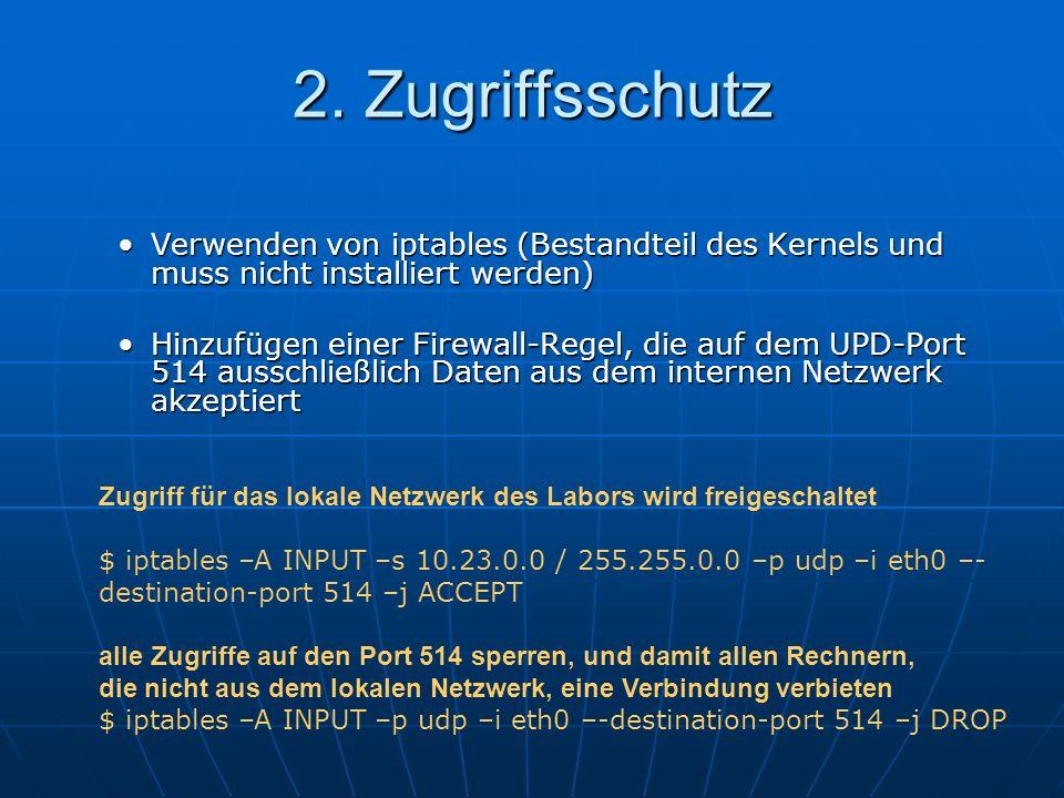2. Zugriffsschutz Verwenden von iptables (Bestandteil des Kernels und muss nicht installiert werden)Verwenden von iptables (Bestandteil des Kernels un