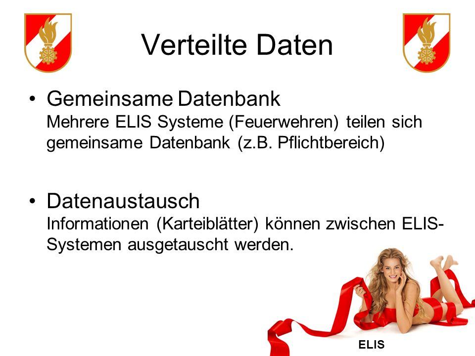 ELIS Verteilte Daten Gemeinsame Datenbank Mehrere ELIS Systeme (Feuerwehren) teilen sich gemeinsame Datenbank (z.B.