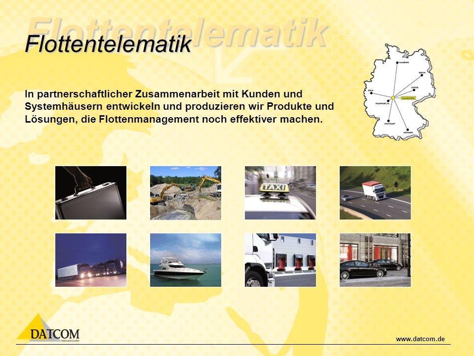 www.datcom.de In partnerschaftlicher Zusammenarbeit mit Kunden und Systemhäusern entwickeln und produzieren wir Produkte und Lösungen, die Flottenmana