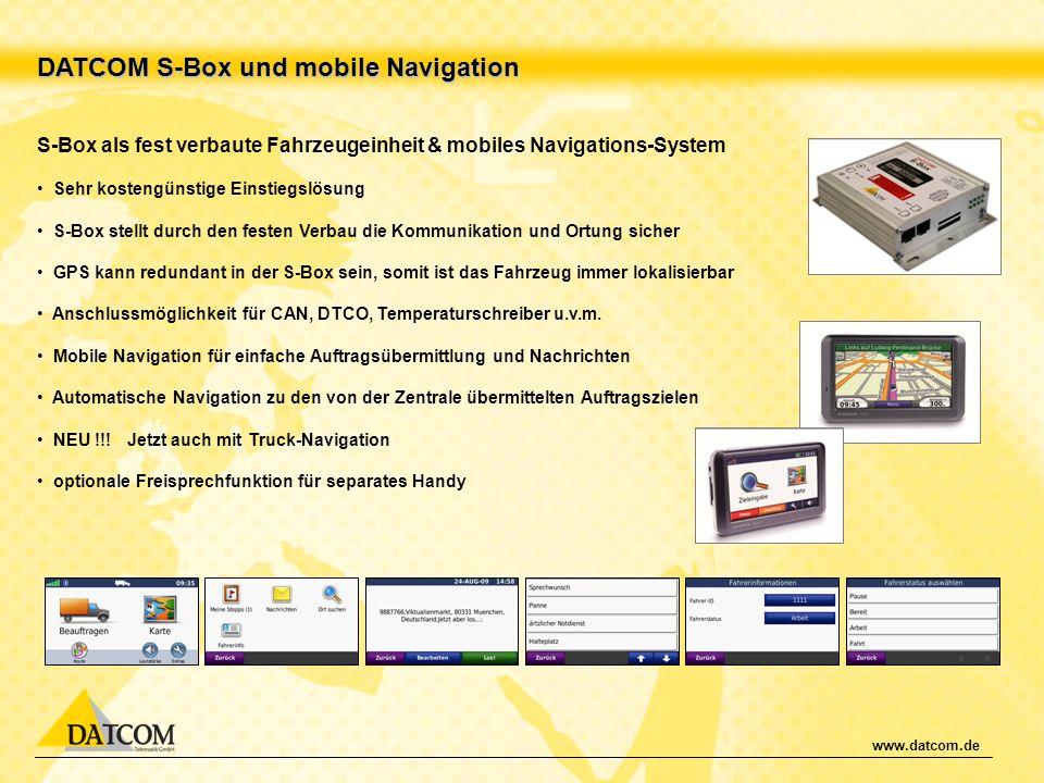 www.datcom.de DATCOM S-Box und mobile Navigation S-Box als fest verbaute Fahrzeugeinheit & mobiles Navigations-System Sehr kostengünstige Einstiegslös