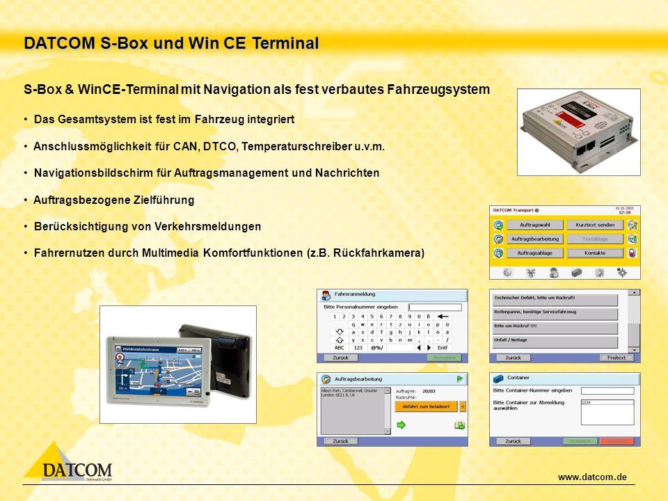 www.datcom.de DATCOM S-Box und Win CE Terminal S-Box & WinCE-Terminal mit Navigation als fest verbautes Fahrzeugsystem Das Gesamtsystem ist fest im Fa