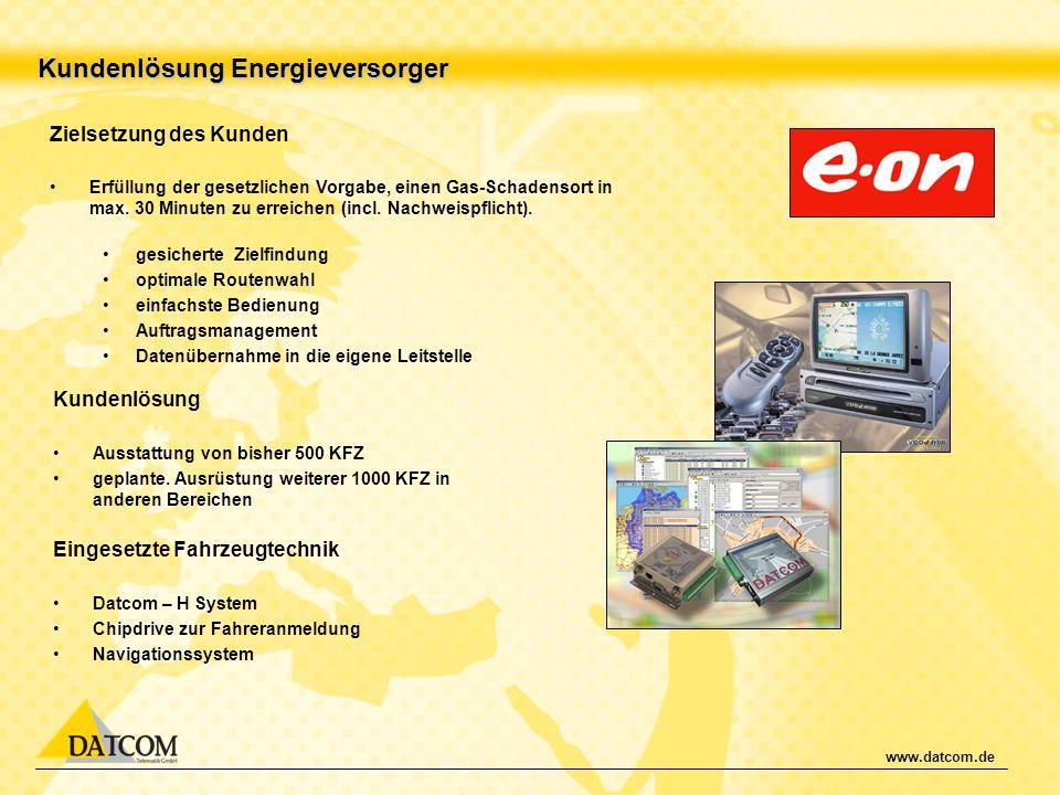 www.datcom.de Kundenlösung Energieversorger Zielsetzung des Kunden Erfüllung der gesetzlichen Vorgabe, einen Gas-Schadensort in max. 30 Minuten zu err