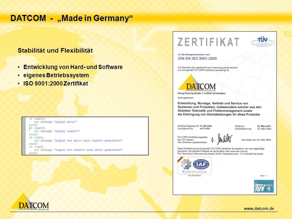 www.datcom.de DATCOM - Made in Germany Stabilität und Flexibilität Entwicklung von Hard- und Software eigenes Betriebssystem ISO 9001:2000 Zertifikat