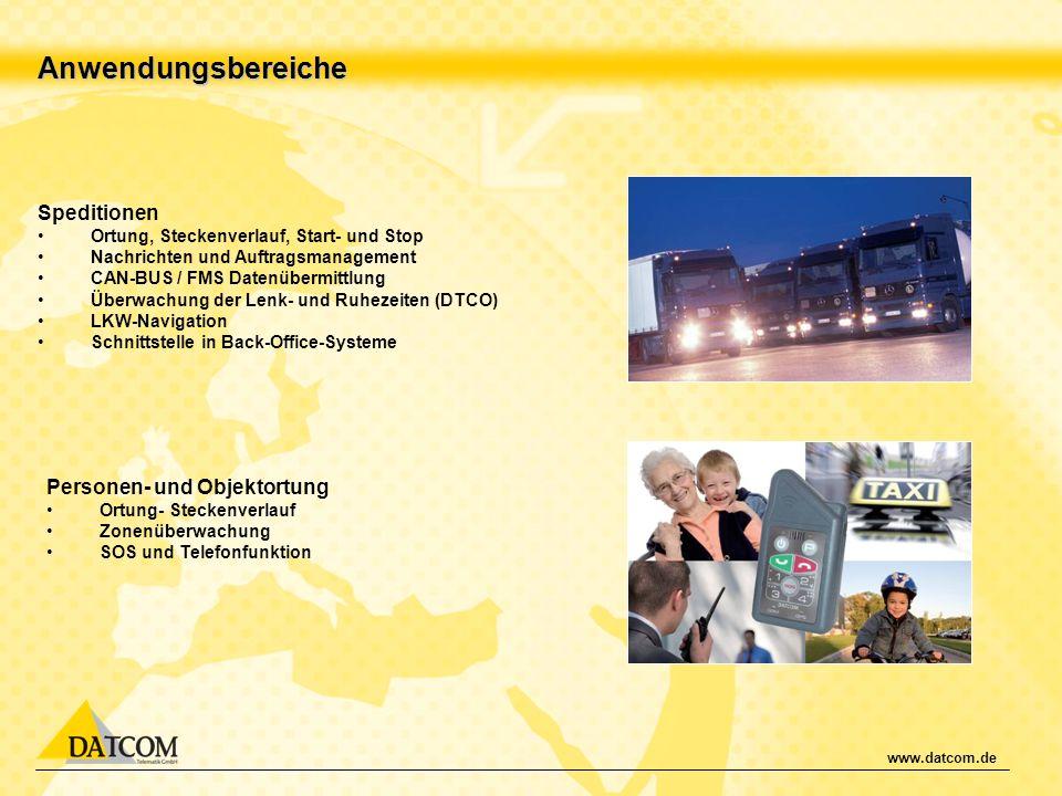 www.datcom.de Anwendungsbereiche Speditionen Ortung, Steckenverlauf, Start- und Stop Nachrichten und Auftragsmanagement CAN-BUS / FMS Datenübermittlun
