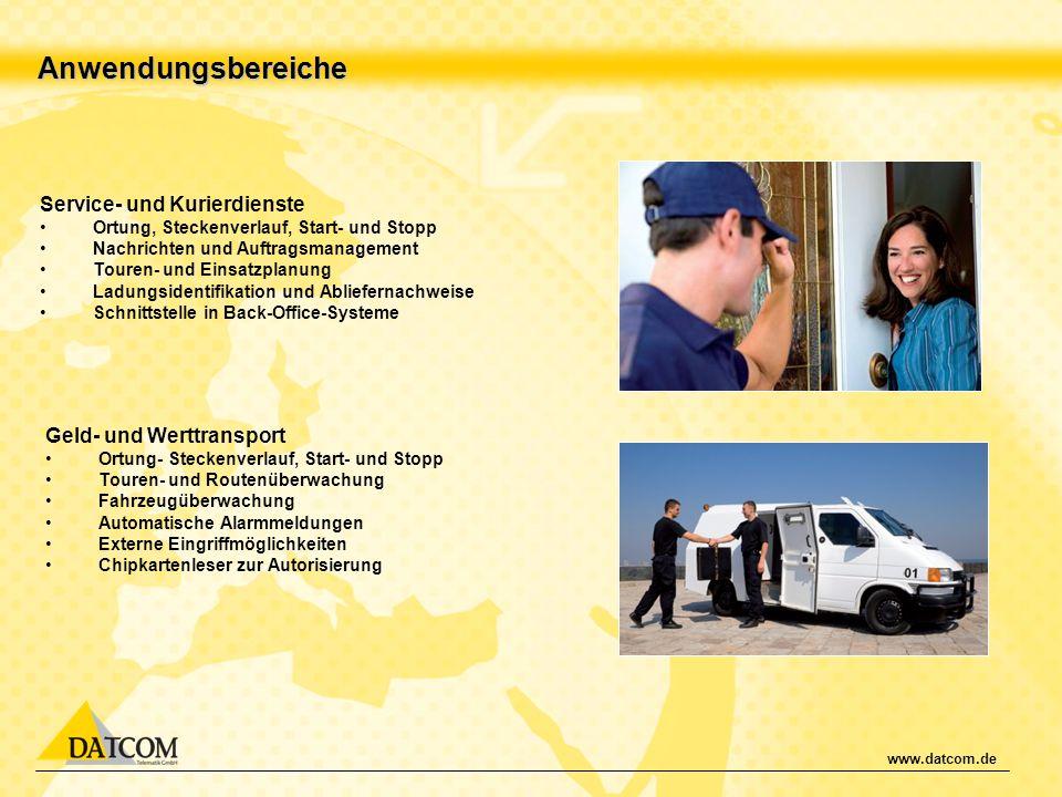 www.datcom.de Anwendungsbereiche Service- und Kurierdienste Ortung, Steckenverlauf, Start- und Stopp Nachrichten und Auftragsmanagement Touren- und Ei