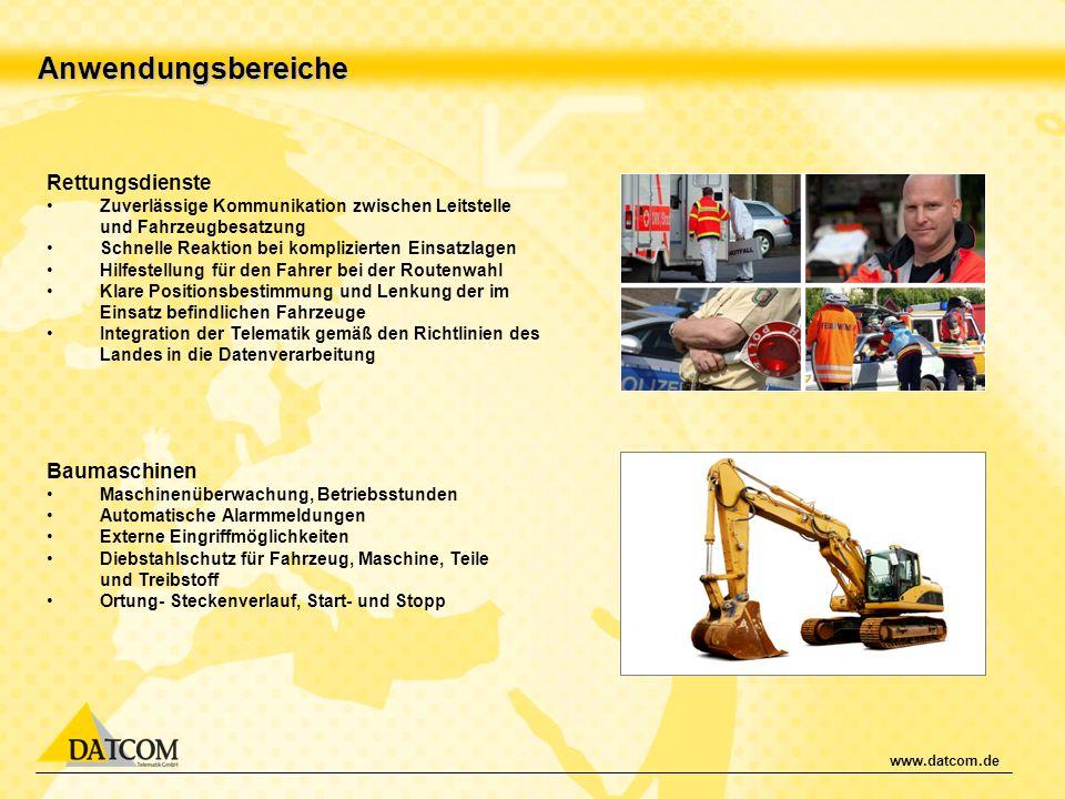 www.datcom.de Anwendungsbereiche Rettungsdienste Zuverlässige Kommunikation zwischen Leitstelle und Fahrzeugbesatzung Schnelle Reaktion bei komplizier