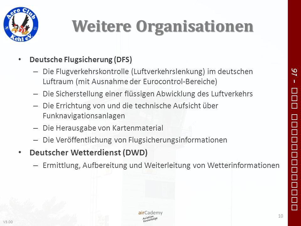 V3.00 91 – VFR Communication Weitere Organisationen Deutsche Flugsicherung (DFS) – Die Flugverkehrskontrolle (Luftverkehrslenkung) im deutschen Luftra