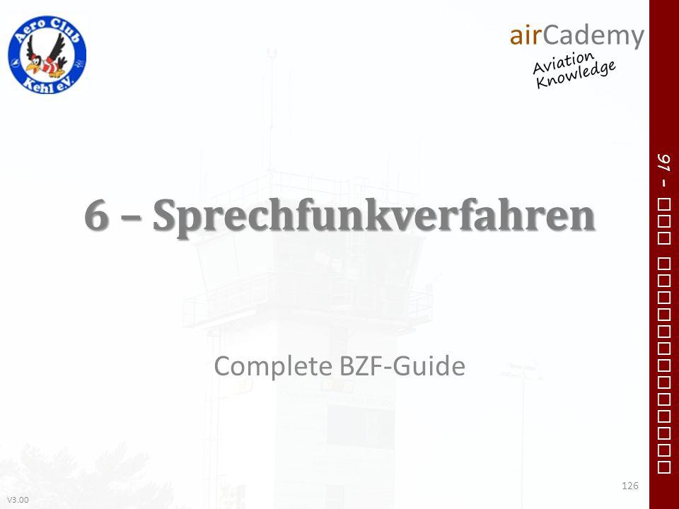 V3.00 91 – VFR Communication 6 – Sprechfunkverfahren Complete BZF-Guide 126