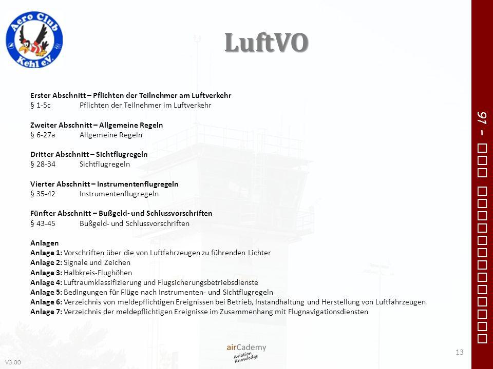 V3.00 91 – VFR Communication LuftVO 13 Erster Abschnitt – Pflichten der Teilnehmer am Luftverkehr § 1-5cPflichten der Teilnehmer im Luftverkehr Zweite