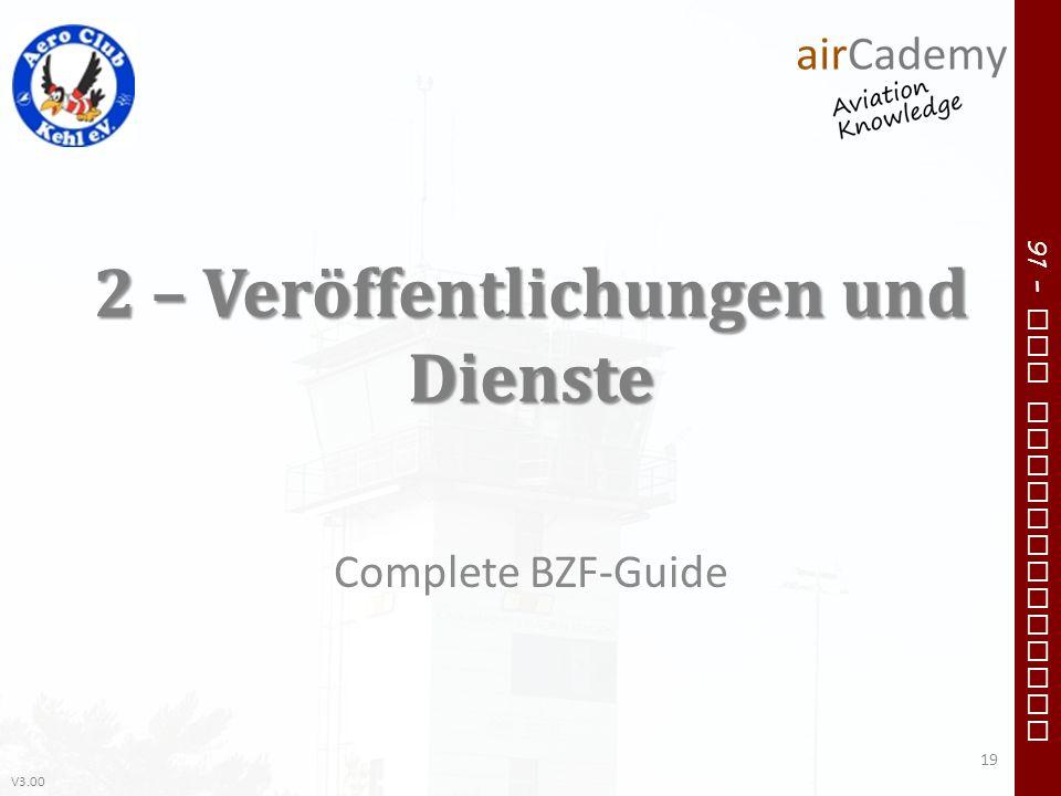V3.00 91 – VFR Communication 2 – Veröffentlichungen und Dienste Complete BZF-Guide 19
