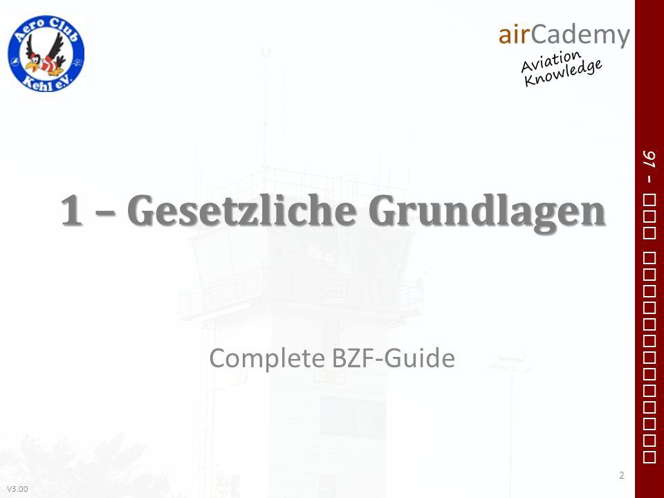 V3.00 91 – VFR Communication 1 – Gesetzliche Grundlagen Complete BZF-Guide 2