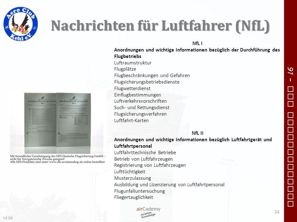 V3.00 91 – VFR Communication Nachrichten für Luftfahrer (NfL) 24 NfL I Anordnungen und wichtige Informationen bezüglich der Durchführung des Flugbetri