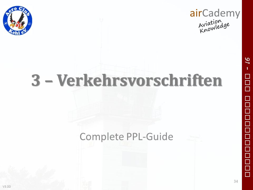 V3.00 91 – VFR Communication 3 – Verkehrsvorschriften Complete PPL-Guide 34