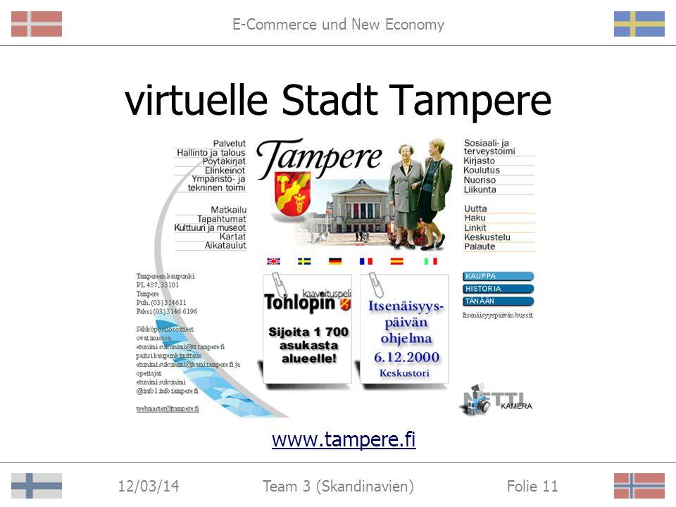 E-Commerce und New Economy 12/03/14 Folie 10Team 3 (Skandinavien) Initiative der finnischen Regierung Drei-Säulen-System: 1.