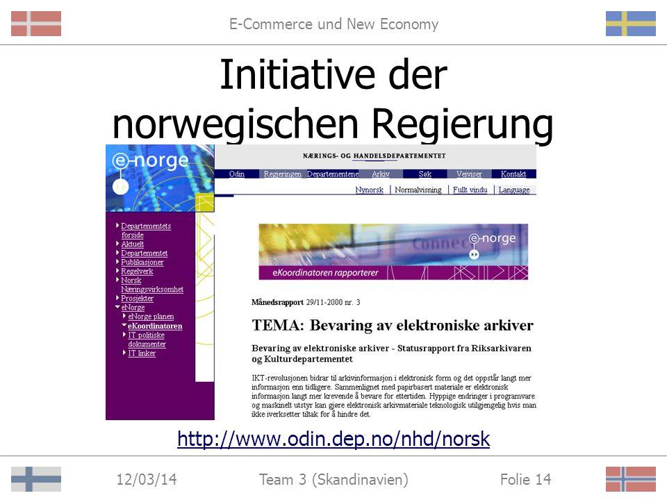 E-Commerce und New Economy 12/03/14 Folie 13Team 3 (Skandinavien) Initiative der schwedischen Handelskammer Gründung einer speziellen E- Handelskammer –Projekte (z.B.