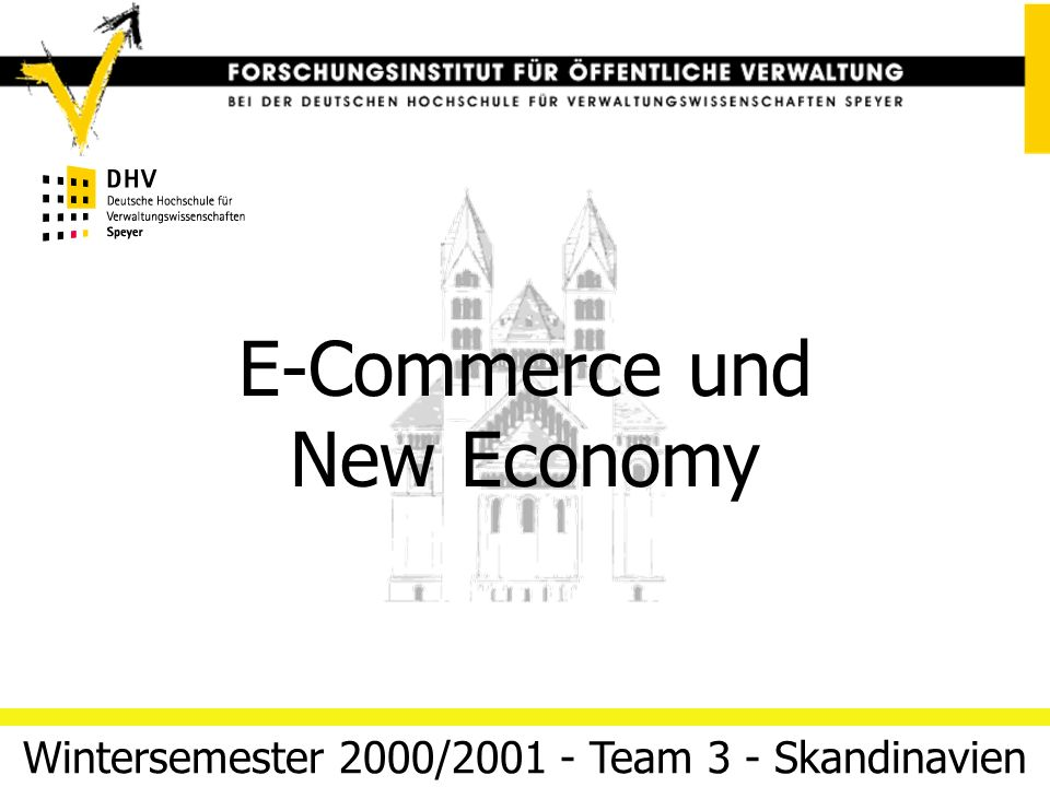 E-Commerce und New Economy 12/03/14 Folie 2Team 3 (Skandinavien) E-Commerce und New Economy Wintersemester 2000/2001 - Team 3 - Skandinavien