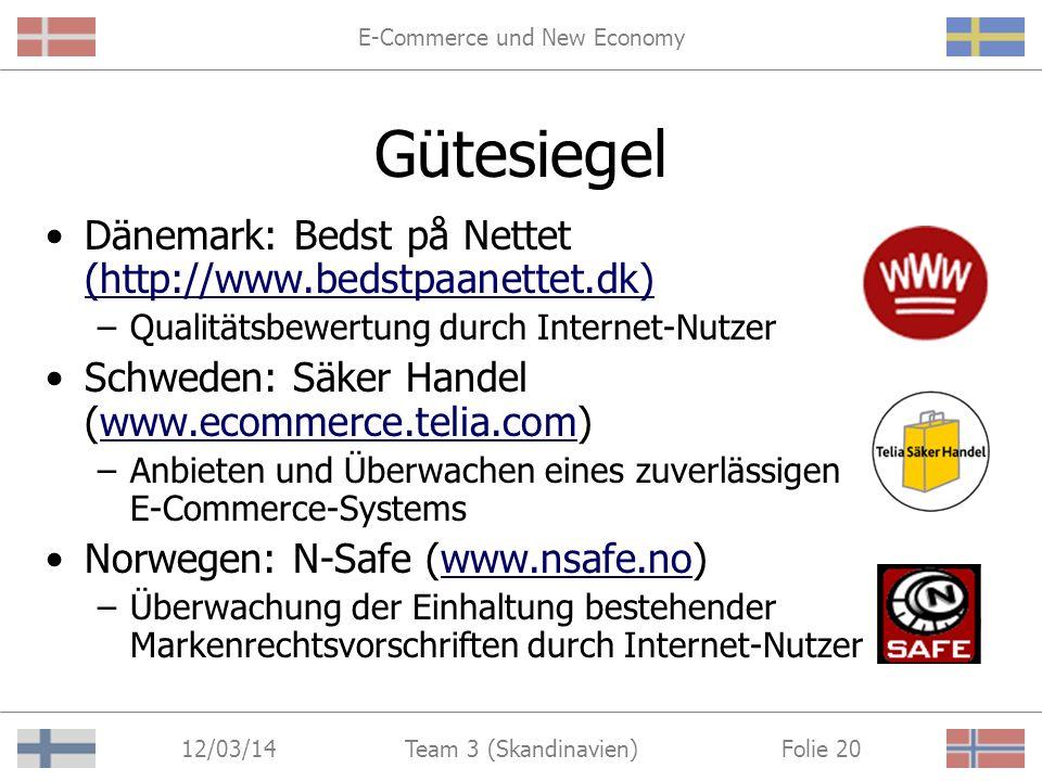 E-Commerce und New Economy 12/03/14 Folie 19Team 3 (Skandinavien) Lösungsansatz III Einführung von Gütesiegeln zur Herstellung von Vertrauen auf Seiten der Verbraucher