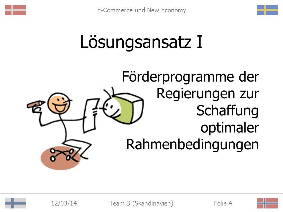 E-Commerce und New Economy 12/03/14 Folie 3Team 3 (Skandinavien) Probleme des elektronischen Handels ungleiche Zugangsmöglichkeiten - digital divide technische und tatsächliche Unzulänglichkeiten - Stabilität und Geschwindigkeit der Netzwerkanbindung - Produktpalette Sicherheitsbedenken hinsichtlich - offener Übertragungswege - unseriöser Anbieter Anonymität der Geschäftspartner