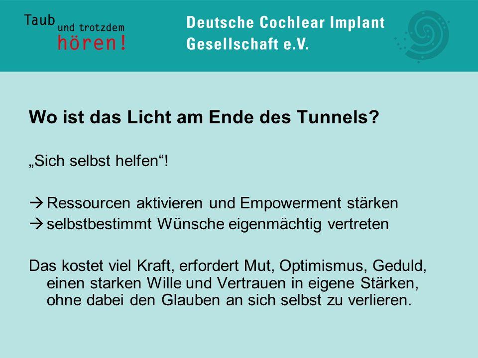 Wo ist das Licht am Ende des Tunnels? Sich selbst helfen! Ressourcen aktivieren und Empowerment stärken selbstbestimmt Wünsche eigenmächtig vertreten