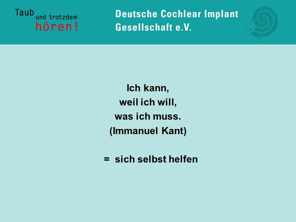 Und es gab das Cochlea-Implantat.eine echte Chance, wieder hören zu können.