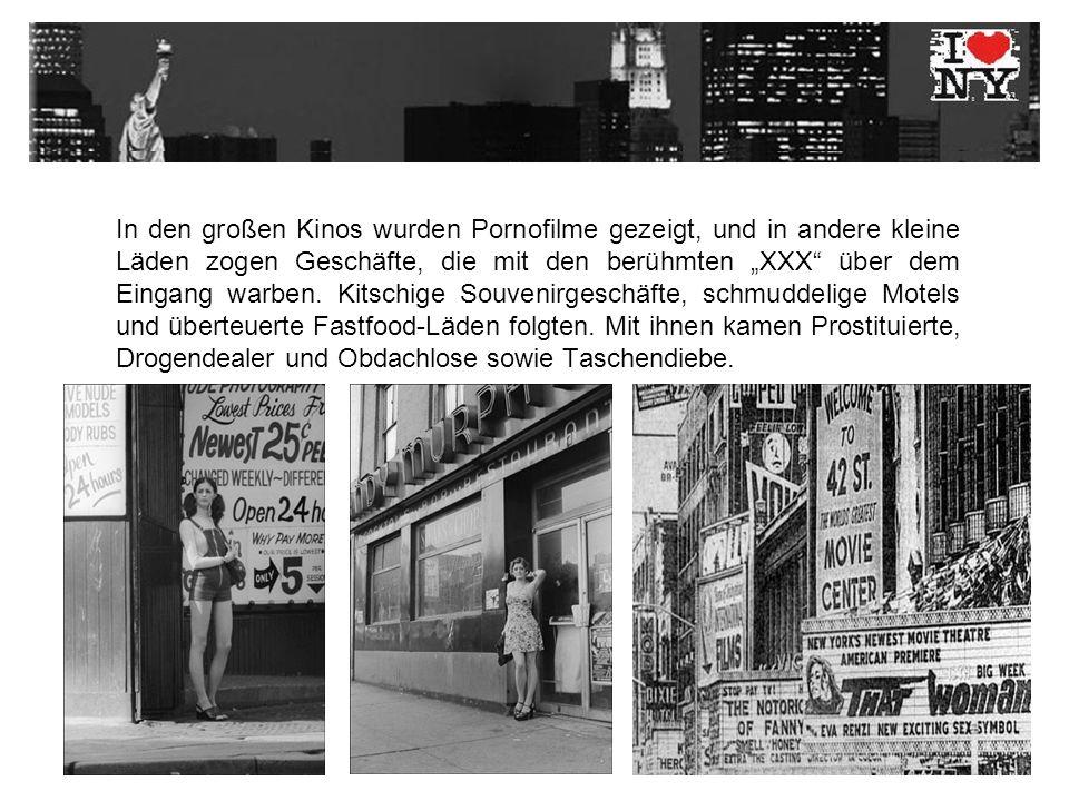 In den großen Kinos wurden Pornofilme gezeigt, und in andere kleine Läden zogen Geschäfte, die mit den berühmten XXX über dem Eingang warben.