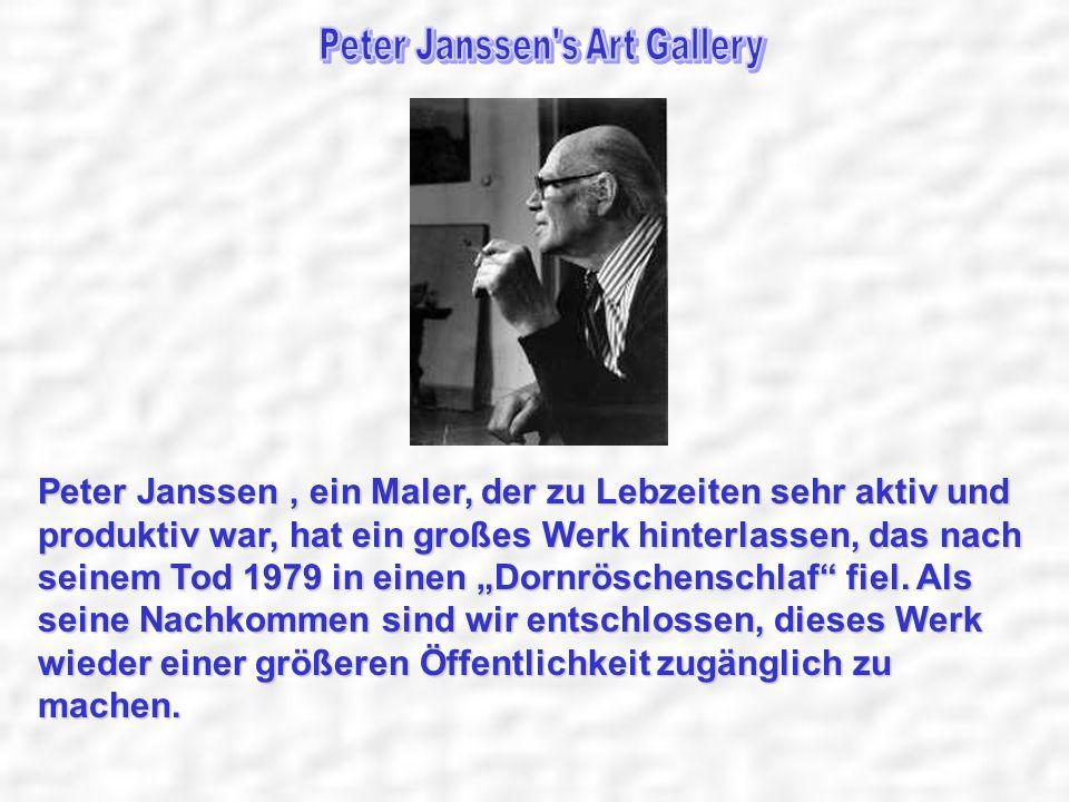 Peter Janssen, ein Maler, der zu Lebzeiten sehr aktiv und produktiv war, hat ein großes Werk hinterlassen, das nach seinem Tod 1979 in einen Dornrösch
