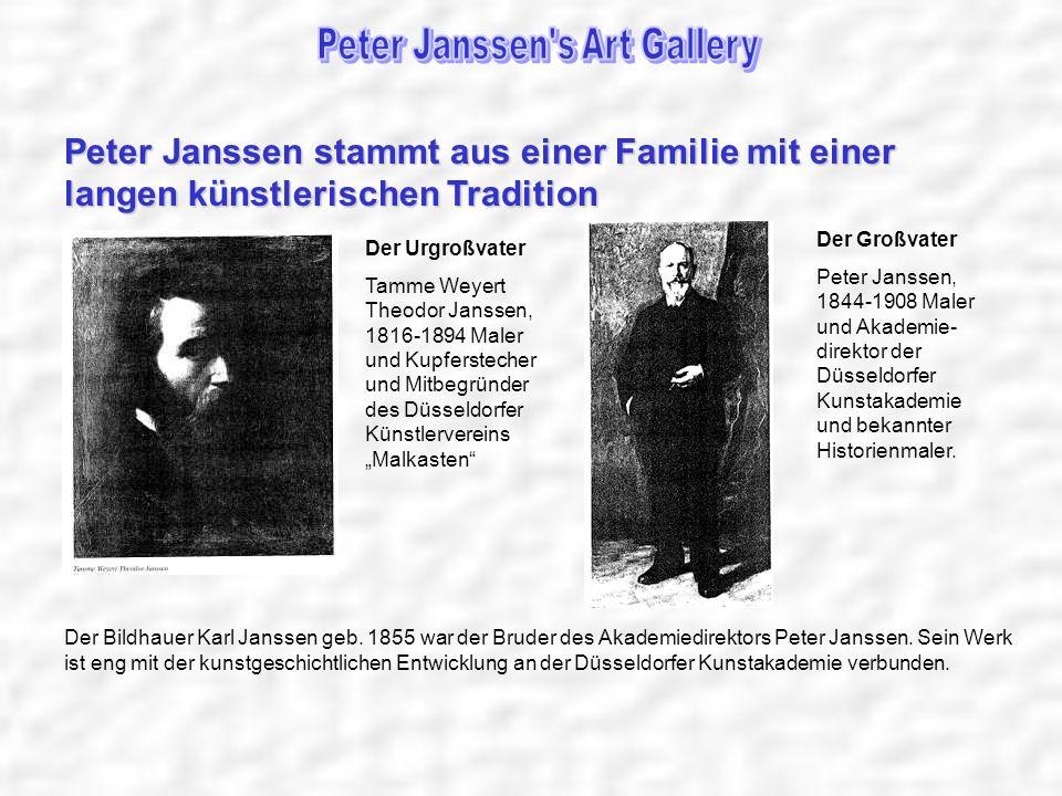 Peter Janssen stammt aus einer Familie mit einer langen künstlerischen Tradition Der Urgroßvater Tamme Weyert Theodor Janssen, 1816-1894 Maler und Kup