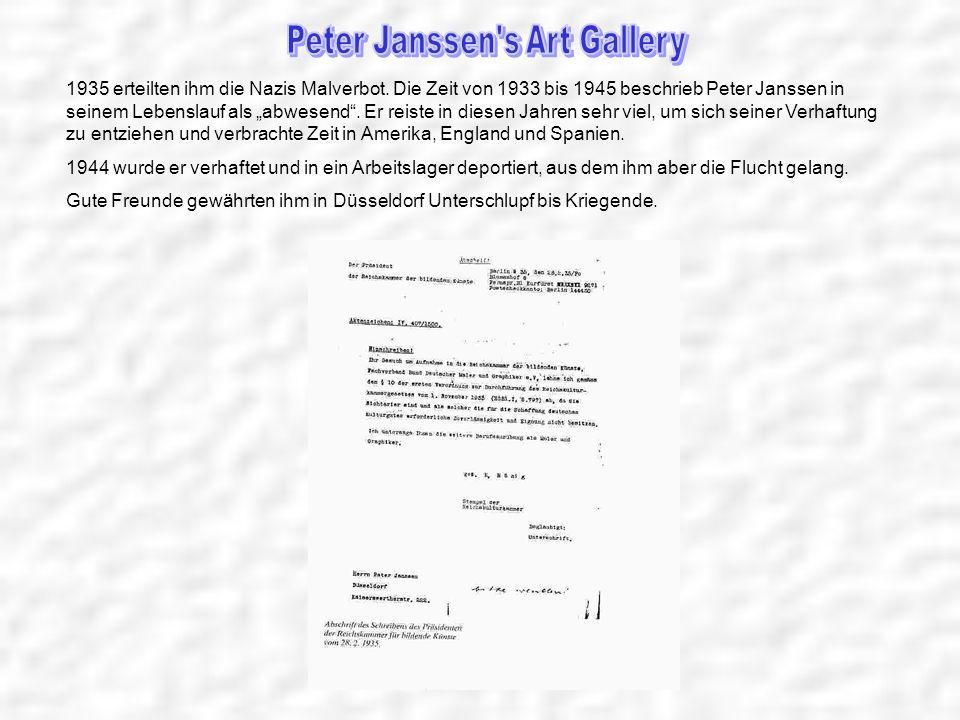 1935 erteilten ihm die Nazis Malverbot. Die Zeit von 1933 bis 1945 beschrieb Peter Janssen in seinem Lebenslauf als abwesend. Er reiste in diesen Jahr