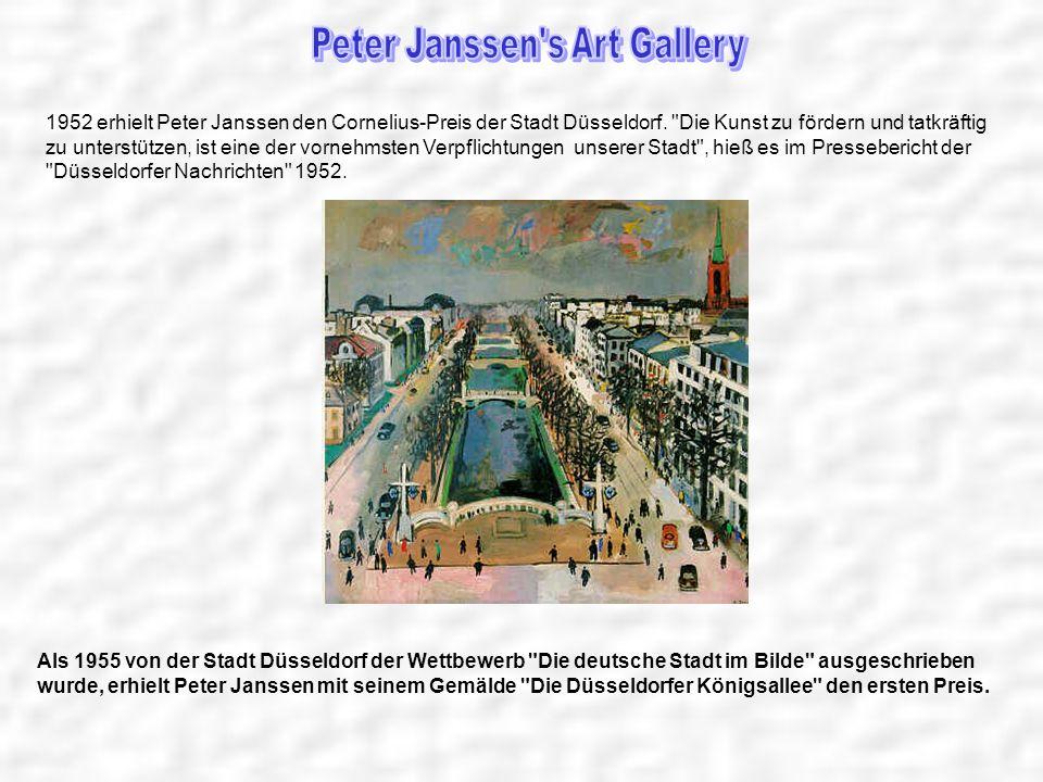 1952 erhielt Peter Janssen den Cornelius-Preis der Stadt Düsseldorf.