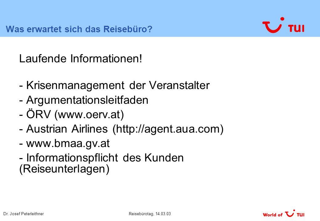 Dr. Josef PeterleithnerReisebürotag, 14.03.03 Was erwartet sich das Reisebüro.