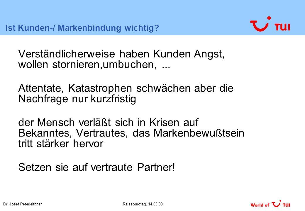 Dr. Josef PeterleithnerReisebürotag, 14.03.03 Ist Kunden-/ Markenbindung wichtig.