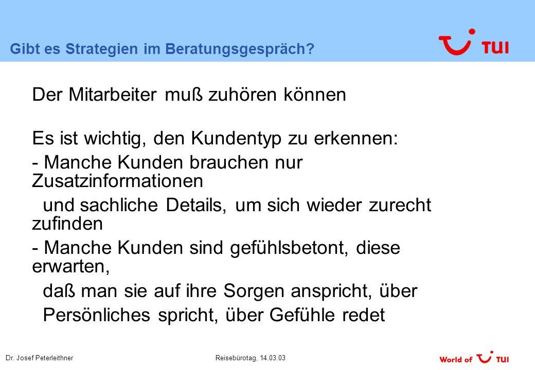 Dr. Josef PeterleithnerReisebürotag, 14.03.03 Gibt es Strategien im Beratungsgespräch.