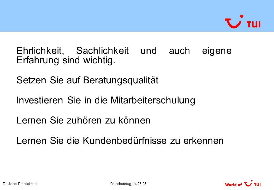 Dr.Josef PeterleithnerReisebürotag, 14.03.03 Was erwartet sich der Kunde.