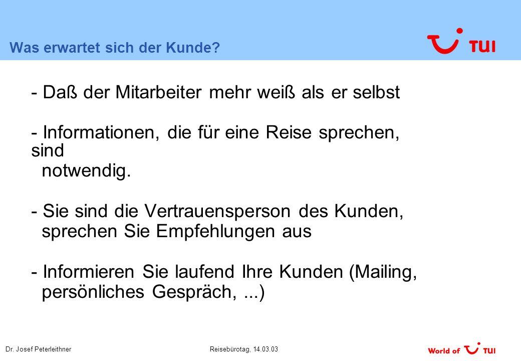 Dr.Josef PeterleithnerReisebürotag, 14.03.03 Was erwartet sich das Reisebüro.