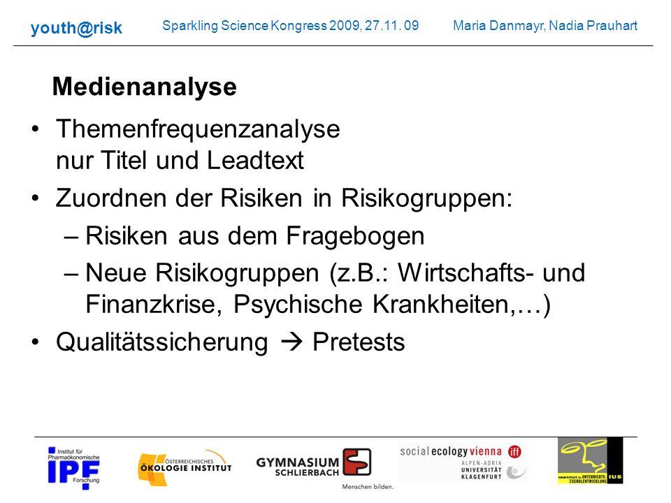 Maria Danmayr, Nadia Prauhart youth@risk Sparkling Science Kongress 2009, 27.11. 09 Themenfrequenzanalyse nur Titel und Leadtext Zuordnen der Risiken