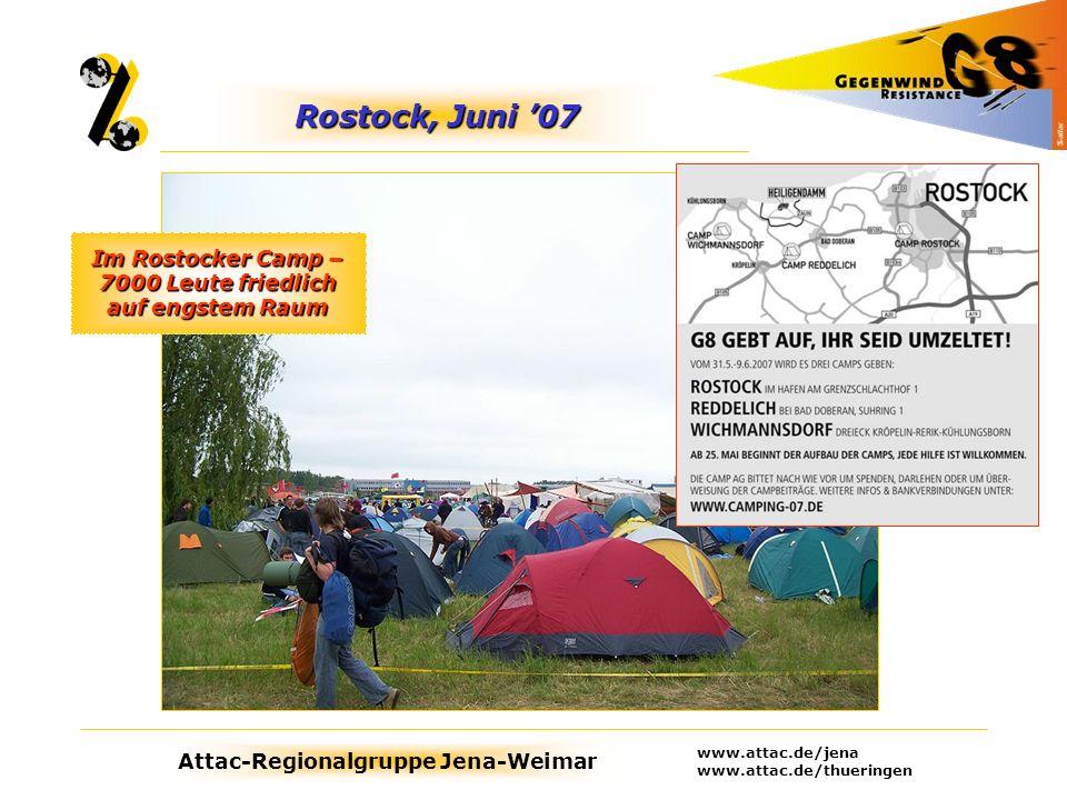 Attac-Regionalgruppe Jena-Weimar www.attac.de/jena www.attac.de/thueringen Rostock, Juni 07 Im Rostocker Camp – 7000 Leute friedlich auf engstem Raum