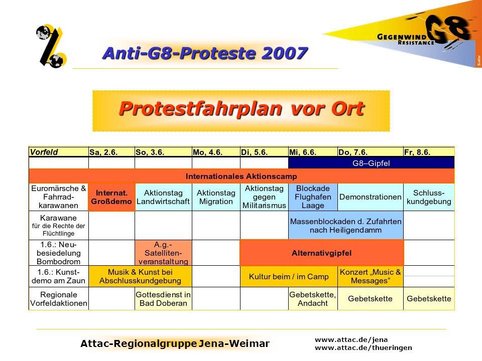 Attac-Regionalgruppe Jena-Weimar www.attac.de/jena www.attac.de/thueringen Protestfahrplan vor Ort Anti-G8-Proteste 2007