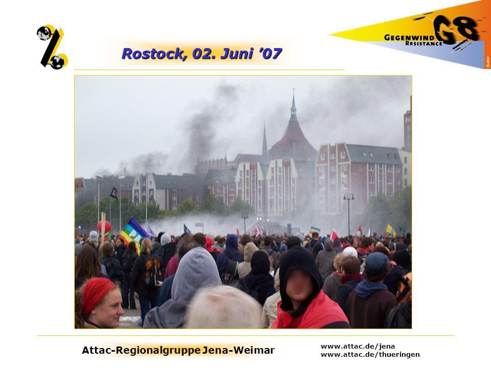 Attac-Regionalgruppe Jena-Weimar www.attac.de/jena www.attac.de/thueringen Rostock, 02. Juni 07