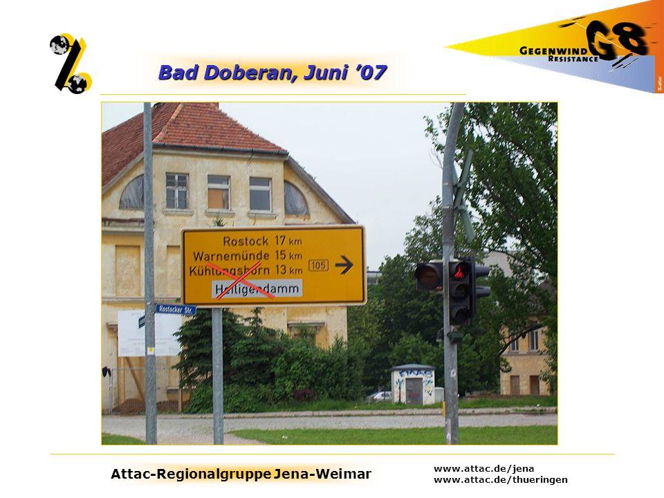 Attac-Regionalgruppe Jena-Weimar www.attac.de/jena www.attac.de/thueringen Bad Doberan, Juni 07
